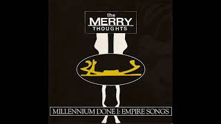 The Merry Thoughts ‎– Millenium Done I: Empire Songs (Full Album - 1994)