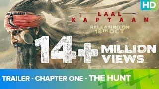 Trailer - Chapter One - The Hunt | Laal Kaptaan - 18th October 2019 | Saif Ali Khan | Aanand L Rai