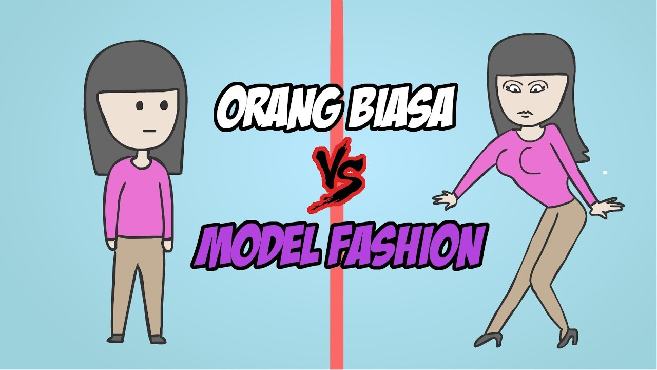 Perbedaan Orang Biasa VS Model Fashion Kartun Lucu Animasi Lucu