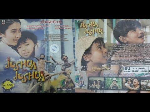 Free Download Joshua Oh Joshua (2001) Nostalgia Film Drama Musikal Indonesia Mp3 dan Mp4