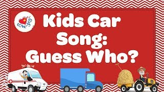 car-song-for-kids-with-sing-along-guess-who-children-love-to-sing