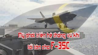 Mỹ phát triển hệ thống vũ khí tối tân cho F 35C