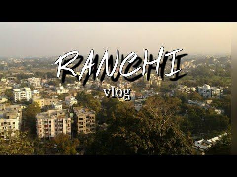 RANCHI Vlog