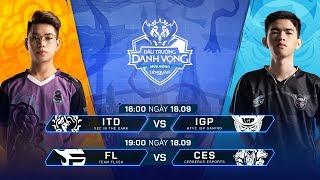 ITD vs IGP | FL vs CES [Vòng 13 - 18.09] - Đấu Trường Danh Vọng Mùa Đông 2019