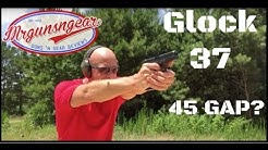Glock 37 45 GAP Pistol Review: Great Idea or Colossal Failure? (HD)