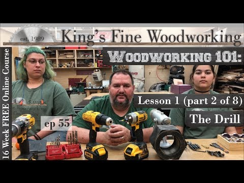 55 - Woodworking 101 FREE ONLINE COURSE LESSON 1 Part 2 of 8 The Drill