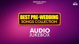 pre-wedding-jukebox-punjabi-pre-wedding-songs-white-hill-music