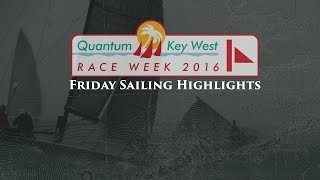 2016 Quantum Key West Race Week - Friday Sailing Highlights