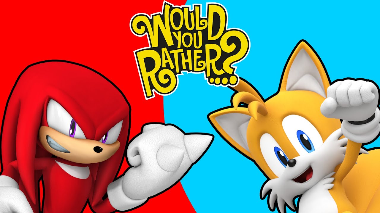 "Knuckles & Tails Plays: ""Would You Rather?"""