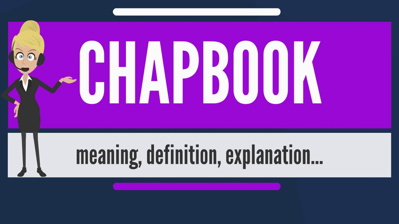 What is CHAPBOOK? What does CHAPBOOK mean? CHAPBOOK meaning, definition &  explanation