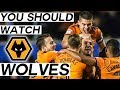 Why You Should Watch Wolves This Season - The Rise of Wolverhampton Wanderers F.C. (2018)