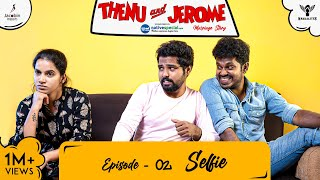 Thenu & Jerome 👫 Tamil Web Series love - Episode 02 - Selfie - #Nakkalites