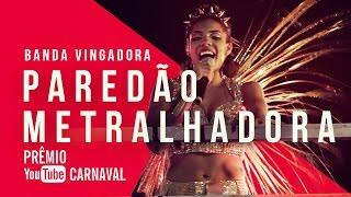 Baixar Banda Vingadora - Metralhadora | Prêmio YouTube Carnaval 2016