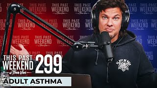 Adult Asthma | This Past Weekend w/ Theo Von #299