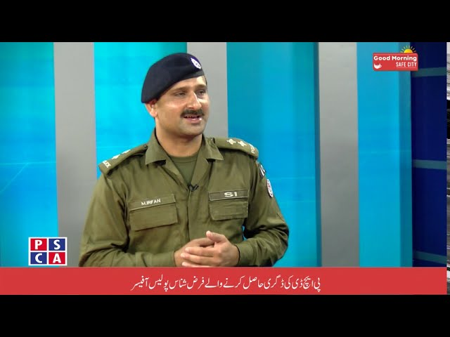 Sub-Inspector Irfan set an example of merit by obtaining PhD degree  PSCA TV  Good Morning Safe City