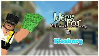 Ideas for making money on bloxburg | ROBLOX