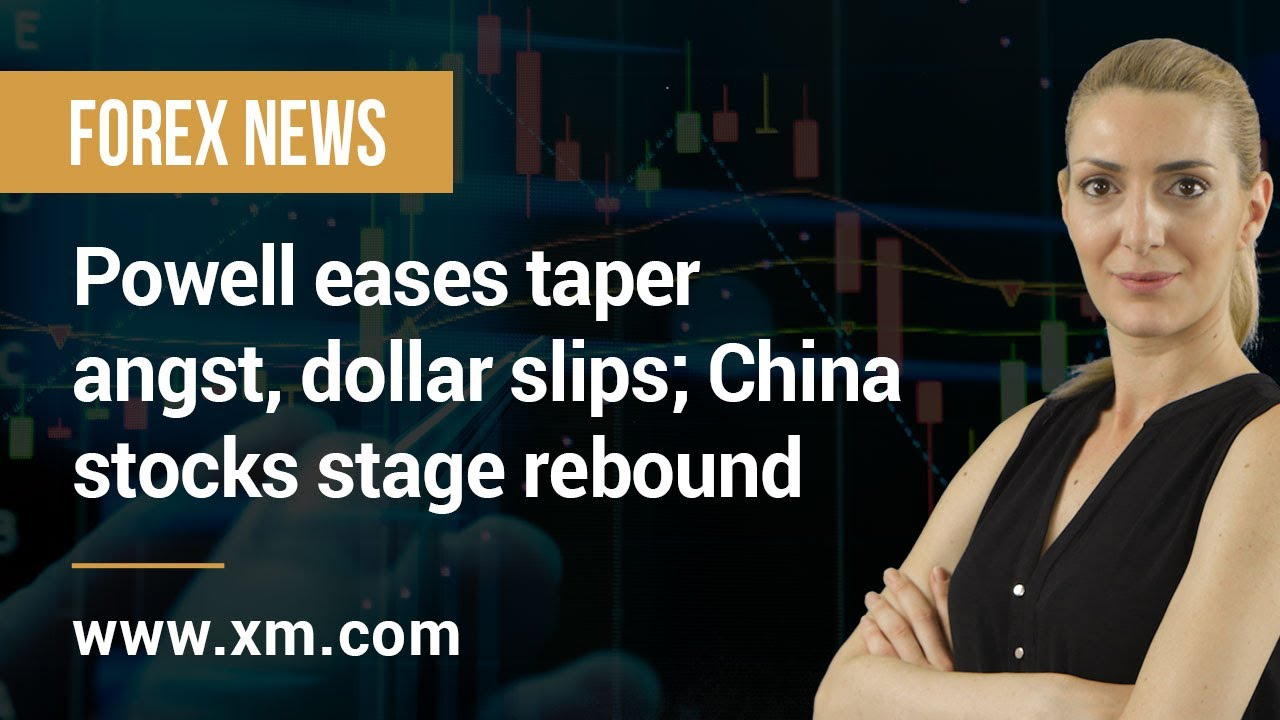 Forex News: 29/07/2021 – Powell eases taper angst, dollar slips; China stocks stage rebound – XM