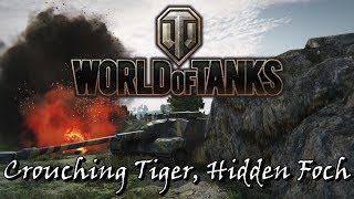 World of Tanks - Crouching Tiger, Hidden Foch