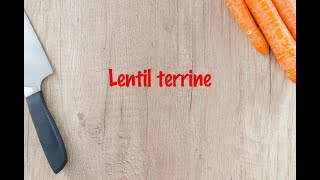How to cook - Lentil terrine