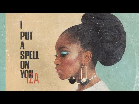IZA  I Put a Spell On You