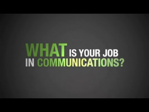 What Is Your Job In Communications?