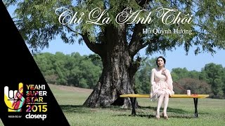 chi la anh thoi ost gai gia lam chieu  ho quynh huong  yeah1 superstar offical mv