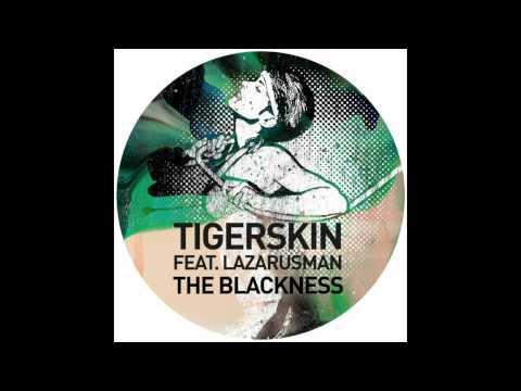 Tigerskin feat. Lazarusman - The Blackness
