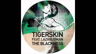 Tigerskin feat. Lazarusman - The Blackness