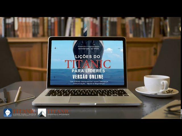 Lições do Titanic para Lideres - Palestra de Pedro C Ribeiro - Versão Online