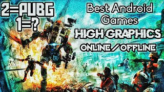 5 Best Android Games   High Graphics   Games That You Should Play Before You Die   Technophile