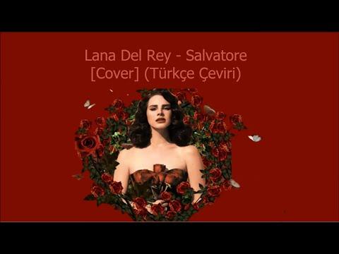 lana-del-rey---salvatore-[cover]-(türkçe-Çeviri)