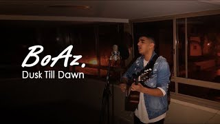 ZAYN - Dusk Till Dawn ft. Sia   Cover by BoAz