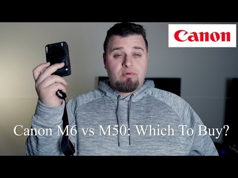 Canon EOS M50 vs M6: Which To Buy?