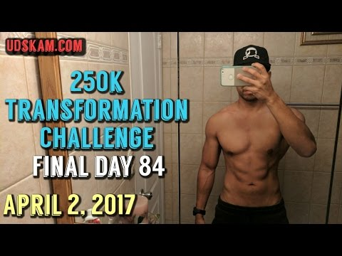 Body Transformation Day 84: 250k Transformation Challenge 2017  Final Day Down 9 lbs and 6%