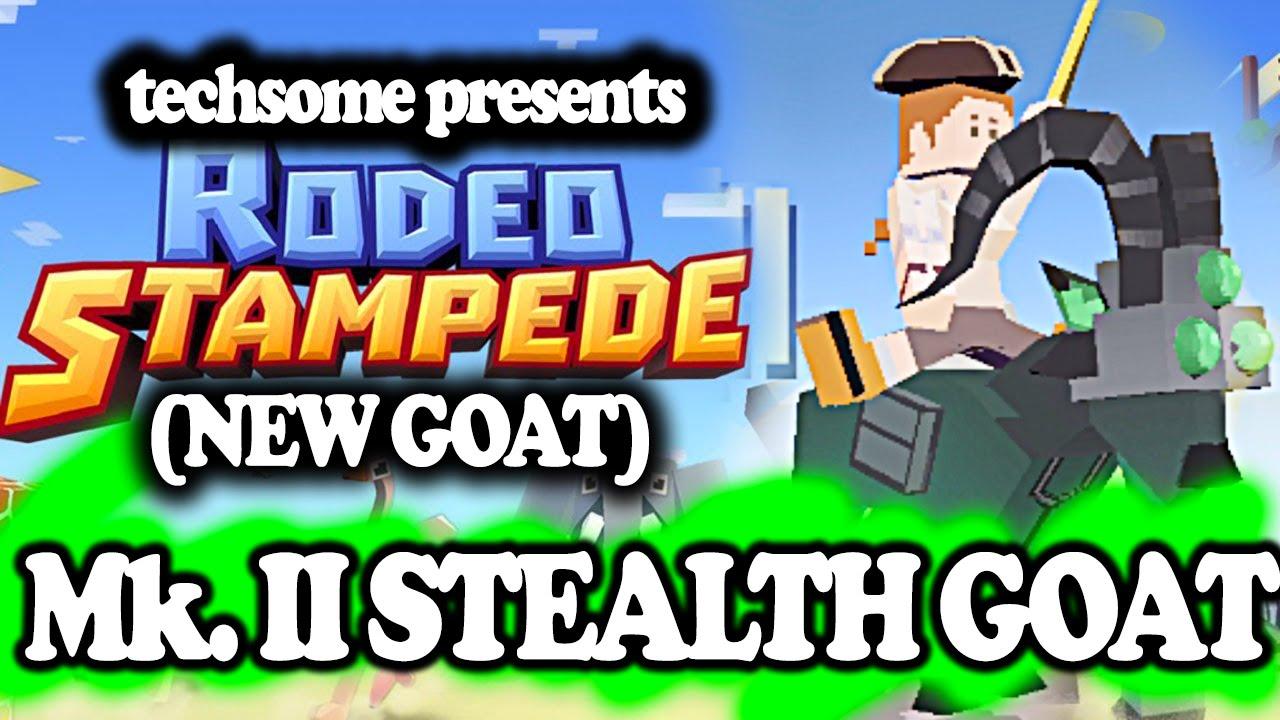 Rodeo Stampede Mk Ii Stealth Goat Unlocking New Goat