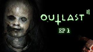 Outlast 2 - FUCKING DOLLS - EP 1