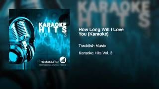 How Long Will I Love You (Karaoke)