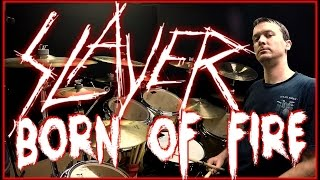 SLAYER - Born Of Fire - Drum Cover