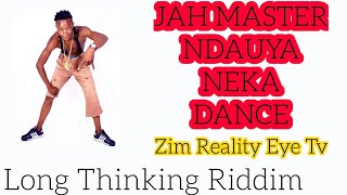 Jah Master  Ndauya Nedance ( Long thinking Riddim Zimdancehall march 2020)