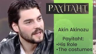 Akin Akinozu ❖ Interview ❖ Payitaht: His Role, The Costumes ❖  English ❖  2019