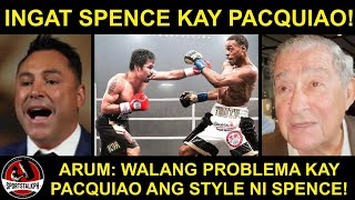 Arum TINIRA mga Hindi naniniwala na mananalo si Pacquiao kay Spence! | De La Hoya: Ingat ka Spence