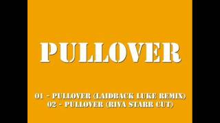 Pullover - Pullover (Laidback Luke Remix)