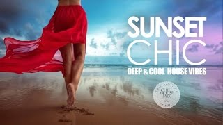 sunset chic 2 ✭ deep cool house music vibes chill out mix 2018