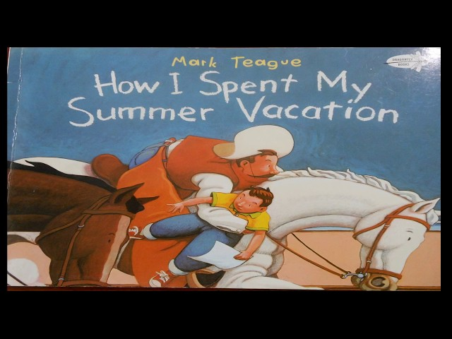How I Spent My Summer Vacation Read Aloud