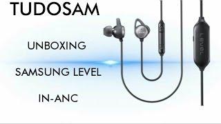 Samsung Level IN-ANC Unboxing e Primeiras Impressões | TUDOSAM