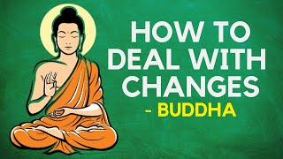 Buddha - How T๐ Deal With Changes In Life (Buddhism)