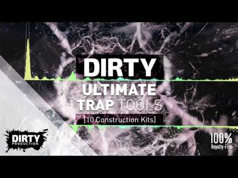 Dirty Ultimate Trap Tools [10 Construction Kits - Royalty Free Instrumentals / Beats, Samples, MIDI]