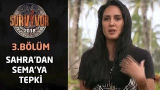 Survivor 2018 | 3. Bölüm | Sahra'dan Sema'ya tepki: Ben buraya üçüncü kez geldim