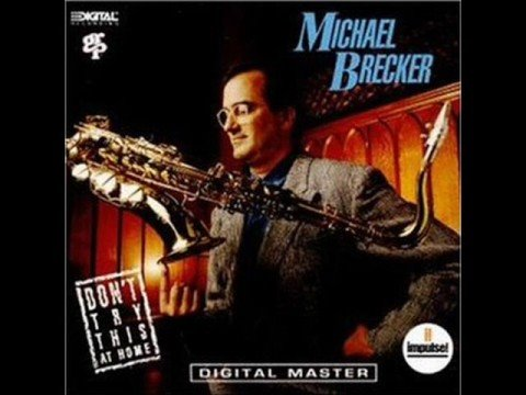 Michael Brecker - Everything Happens When You're Gone