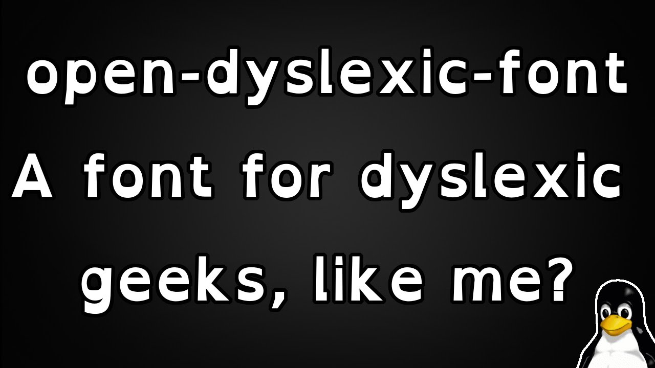 Open Dyslexic Font - A Thing for dyslexic geeks.
